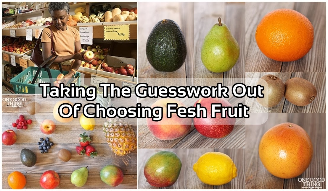 Taking The Guesswork Out Of Choosing Fresh Fruit
