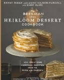 The Beekman 1802 Heirloom Dessert Cookbook - 100 Delicious Heritage Recipes from the Farm and Garden