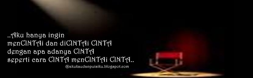 ♥ Aku Kau Dan Puisiku ♥