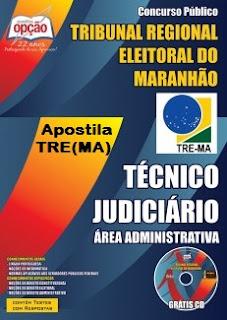 Apostila TRE (MA) 2015 Técnico Judiciário - Área Administrativa.