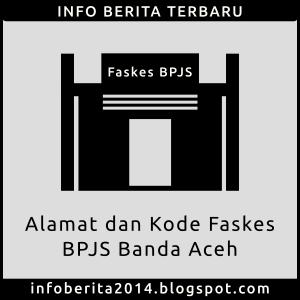 Alamat dan Kode Faskes BPJS Banda Aceh