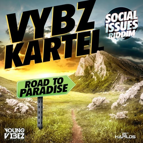 VYBZ KARTEL A.K.A ADDI INNOCENT - ROAD TO PARADISE - SOCIAL ISSUES RIDDIM - YOUNG VIBEZ PRODUCTIONS