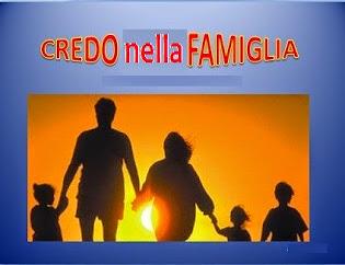 L'autrice di questo blog Crede nella Famiglia fondata sul sacramento del matrimonio
