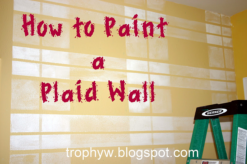 tales of a trophy wife how to paint a plaid wall. Black Bedroom Furniture Sets. Home Design Ideas