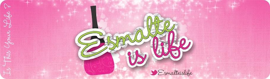 Esmalte Is Life