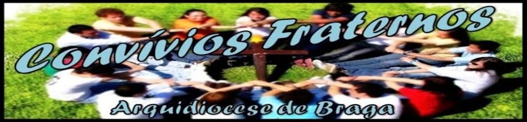 Convívios Fraternos - Arquidiocese de Braga