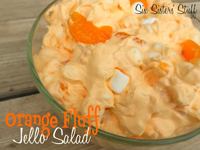 My Favorite Things Orange Fluff Jello Salad From Six