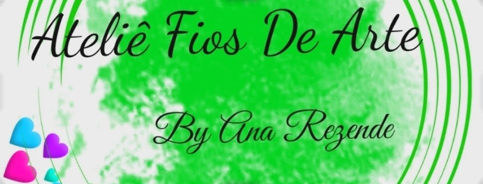 ATELIÊ FIOS DE ARTE  BY ANA REZENDE