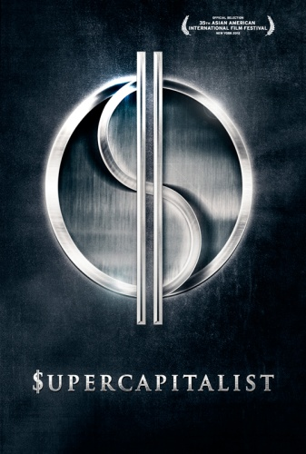 Supercapitalist 2012 Movie