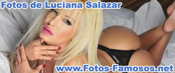 Fotos de Luciana Salazar