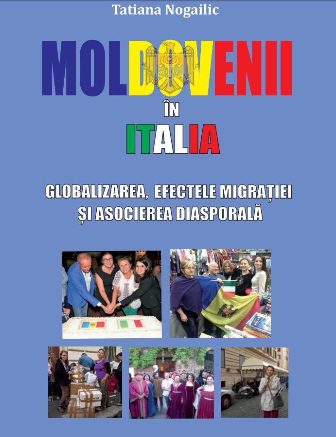 """""""Moldovenii in Italia. Globalizarea, efectele Migratiei si asocierea Diasporala"""""""