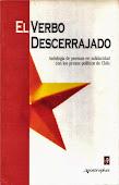 El verbo descerrajado. Antología de poemas en solidaridad con los presos políticos de Chile
