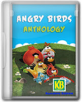 Free Download Angry Birds : Anthology + Bad Piggies (2011-2013) Full Version Terbaru (PC)
