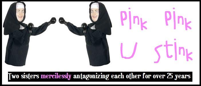 Pink Pink U Stink