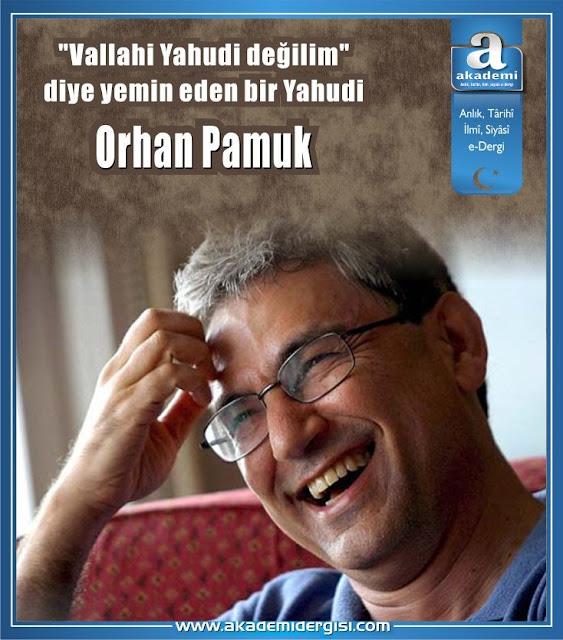 """Orhan Pamuk; """"Vallahi Yahudi değilim"""" diye yemin eden bir Yahudi"""