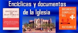 ENCÍCLICAS Y DOCUMENTOS DE LA IGLESIA
