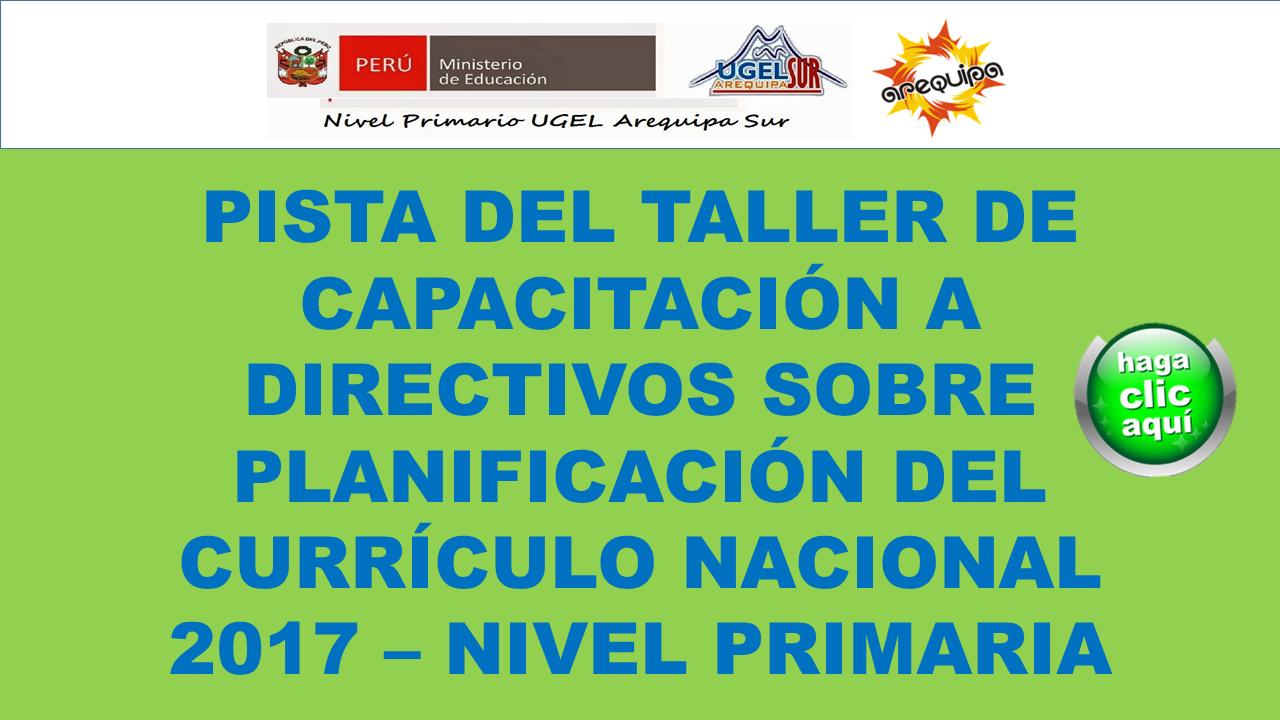 PISTA DEL TALLER DE CAPACITACIÓN A DIRECTIVOS DE PRIMARIA 2017