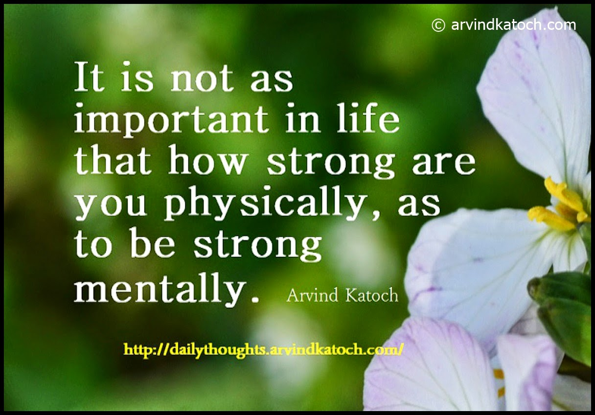 strong mentally, physical strength, important, Arvind Katoch