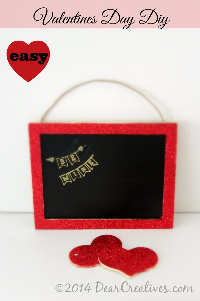 http://www.dearcreatives.com/easy-valentines-day-craft-project-be-mine-chalkboard-diy/