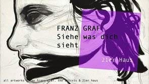"FRANZ GRAF at 21er Haus – ""See What Sees You"""
