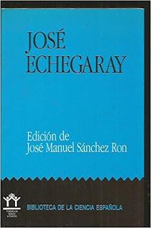 """José Echegaray"" - José Manuel Sanchez Ron."
