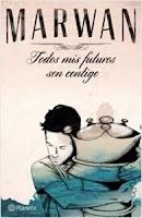 Ranking Mensual. Los 12 libros más vendidos. Número 8: Todos mis futuros son contigo, de Marwan.