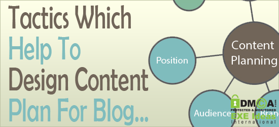 Tactics Which Help To Design Content Plan For Blog