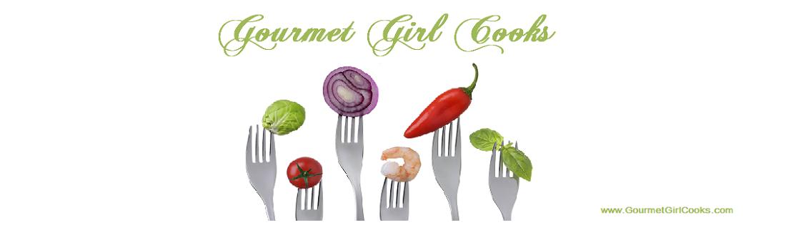 Gourmet Girl Cooks