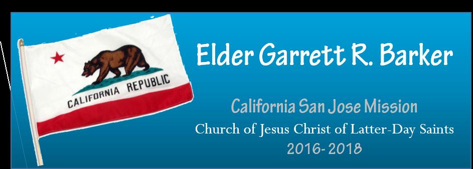 Elder Garrett Barker, California San Jose Mission 2016-2018