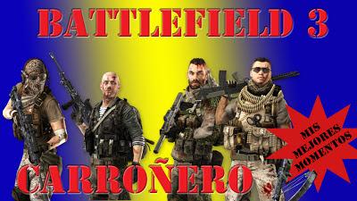 Battlefield 3 Mis Mejores Momentos jugando al modo Carroñero