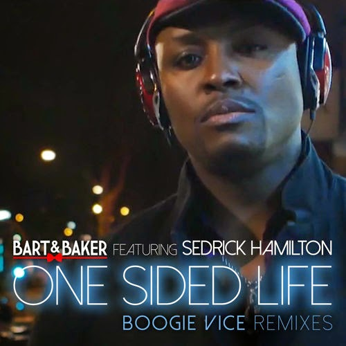Bart&Baker feat Sedrick Hamilton - One Sided Life