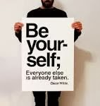 Just Be Your Self