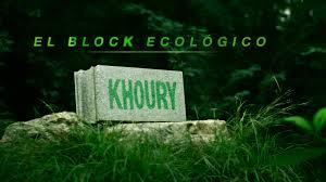 BLOCK KHOURY EL BLOCK ECOLOGICO