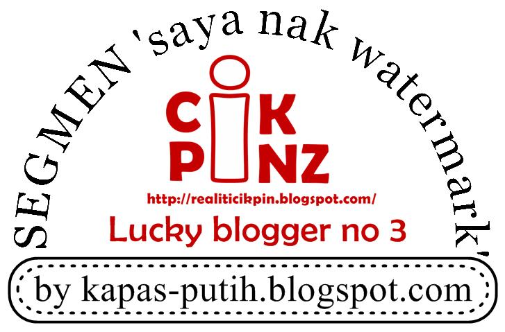 Lucky blogger no 3 - Segmen: Saya nak watermark by kapas-putih.blogspot.com