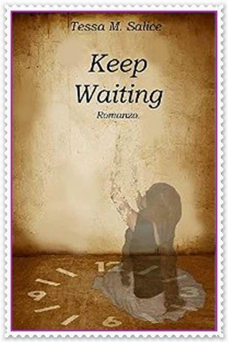 KEEP WAITING