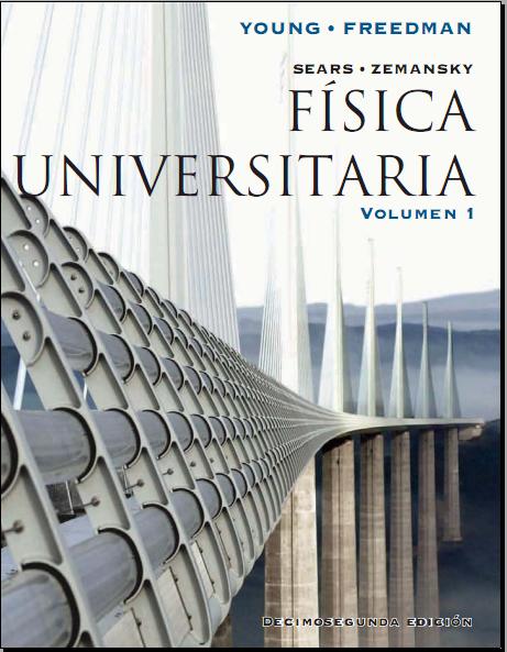 Física Universitaria Sears 12a edición vol I + Solucionari