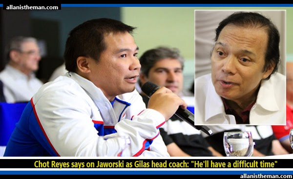 """Chot Reyes on Jaworski as Gilas head coach: """"He'll have a difficult time"""""""