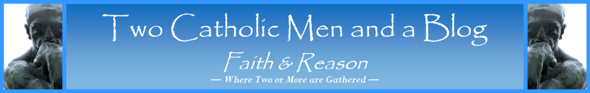 Two Catholic Men and a Blog
