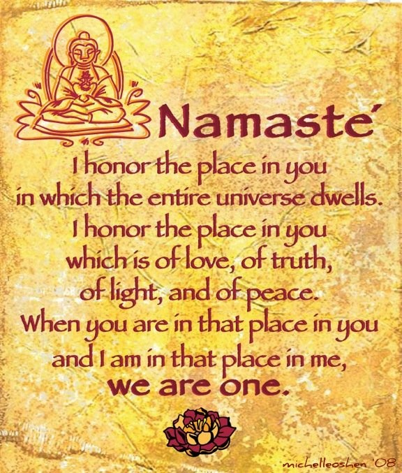 Jul 01,  · The concept of Namaste extends to the Vedic Roots, whereby we identify, acknowledge and show our respect to the part of the Lord in each thing, i.e. when I meet you and greet you with a Namaste, it's not only showing my love and respect towards you, .