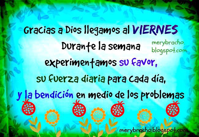 Feliz Viernes y Fin de Semana con la luz de Dios. Imágenes del día Viernes. Postales cristianas para facebook, tarjetas feliz día de semana.