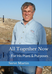 All Together Now - For His Purposes & Plans The latest book by Steve Martin