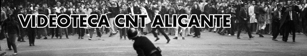 VIDEOTECA CNT ALICANTE