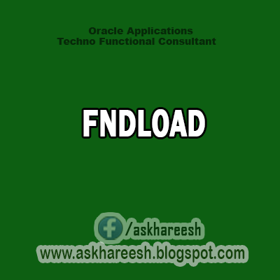 FNDLOAD,AskHareesh Blog for OracleApps