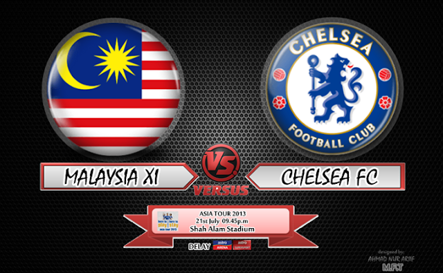 Live Streaming Malaysia vs Chelsea 21 Julai 2013