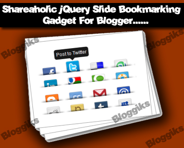 Shareaholic jQuery Slide Bookmarking Gadget For Blogger