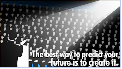 The best way to predict your future is to create it!