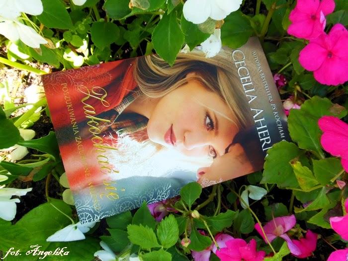 Zakochać się – Cecelia Ahern. Jak odnaleźć radość życia na trzydzieści sposobów?