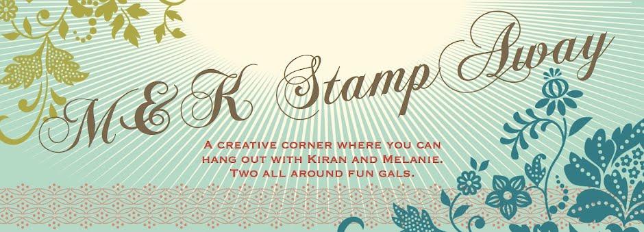 M&K Stamp Away