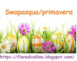 Swap Primavera e Pasqua by Fiore (scadenza iscrizione 2 aprile 2019)
