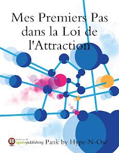 """""""Mes Premiers Pas dans la Loi de L'Attraction"""""""